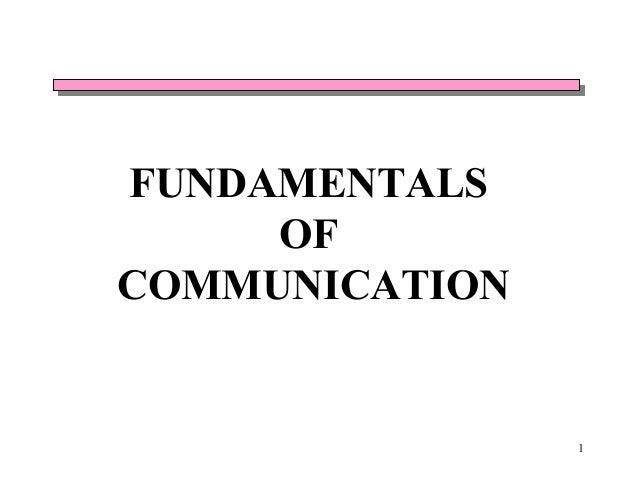 FUNDAMENTALS OF COMMUNICATION  1