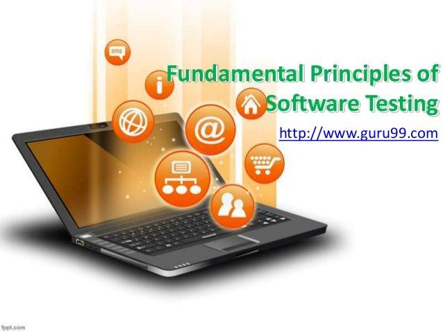 Fundamental Principles of Software Testing http://www.guru99.com
