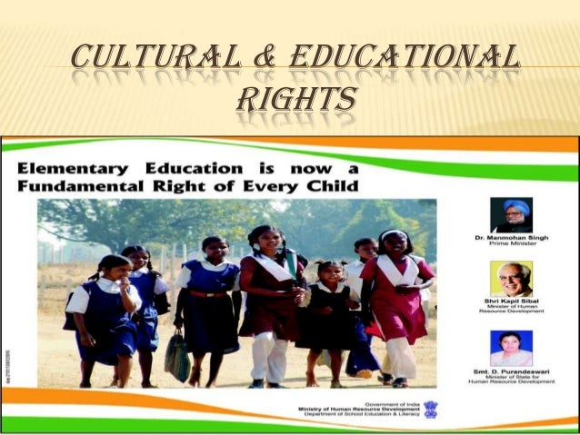 cultural and educational rights in india essay India is a country of diverse cultural traditions and religious people residing in different cultural and educational rights under article 29 and 30 of indian.