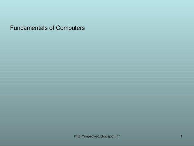 Fundamentals of Computers                     http://improvec.blogspot.in/   1