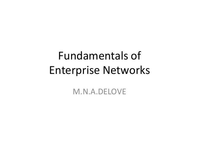 Fundamentals ofEnterprise Networks    M.N.A.DELOVE