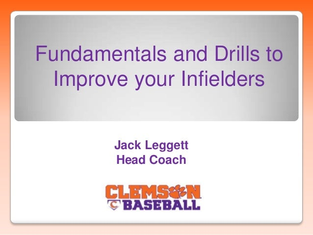 Jack Leggett - Fundamentals and Drills to Improve Your Infielders