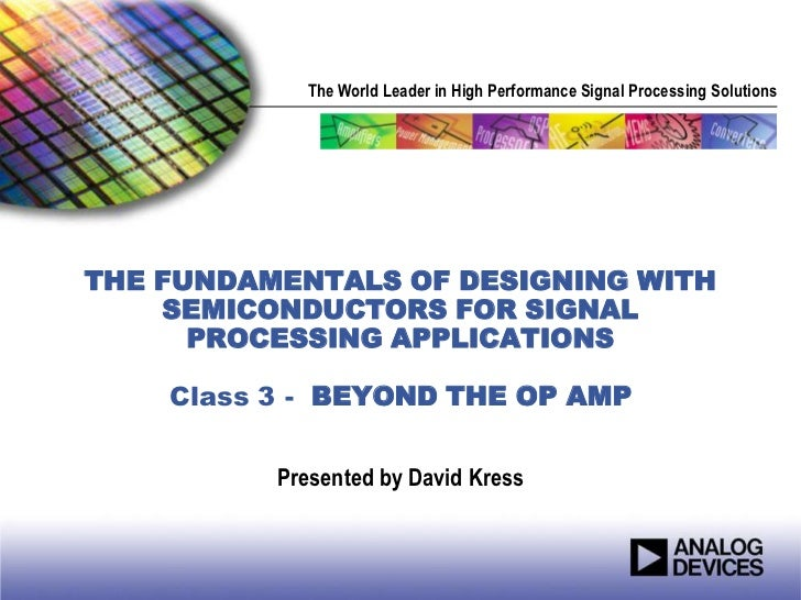 Class 3: The Fundamentals of Designing with Semiconductors