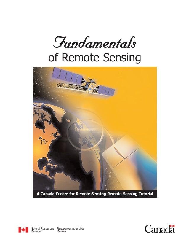 FFuunnddaammeennttaallss of Remote Sensing Natural Resources Ressources naturelles Canada Canada A Canada Centre for Remot...