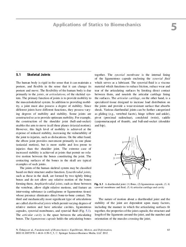 Applications of Statics to Biomechanics55.1 Skeletal JointsThe human body is rigid in the sense that it can maintain apost...