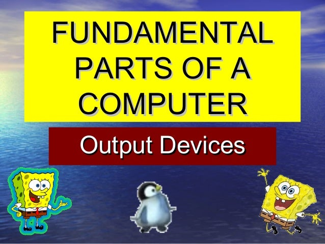 Fundamentals of computer output devices