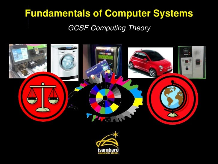 Fundamentals of Computer Systems<br />GCSE Computing Theory<br />
