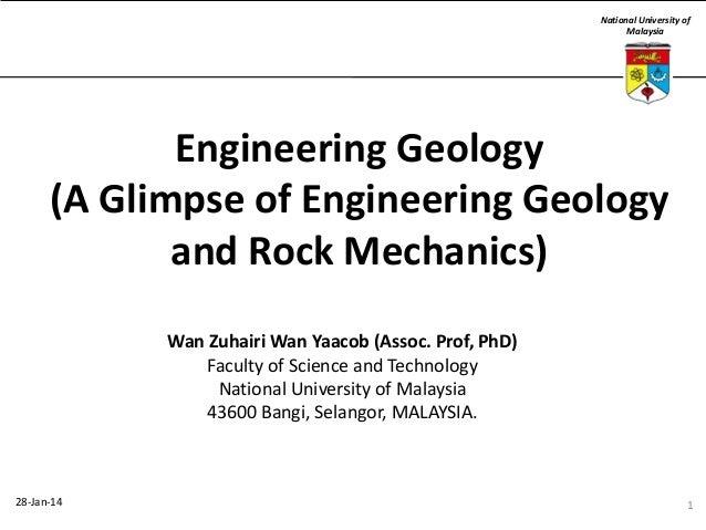 National University of Malaysia  Engineering Geology (A Glimpse of Engineering Geology and Rock Mechanics) Wan Zuhairi Wan...