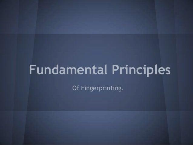 Fundamental PrinciplesOf Fingerprinting.