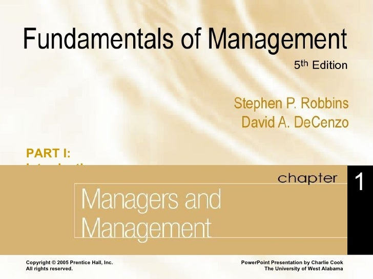 Chapter 1 Managers and Management Copyright © 2005 Prentice Hall, Inc. All rights reserved. 1 PART I: Introduction