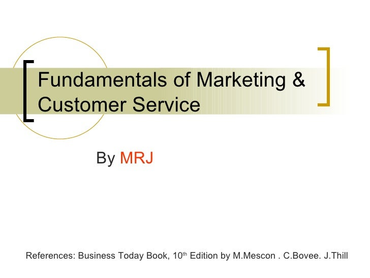 <li>Fundamentals of Marketing & Customer Service By  MRJ References: Business Today Book, 10 th  Edition by M->Mesc...