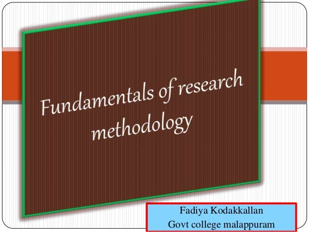 fundamentals of research methodology Definition of the scientific method, how it relates to human services research, steps in the process of scientific inquiry quantitative and qualitative research and.