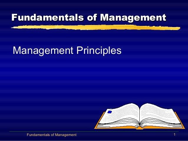 Fundamentals of ManagementFundamentals of Management Management Principles 1Fundamentals of Management
