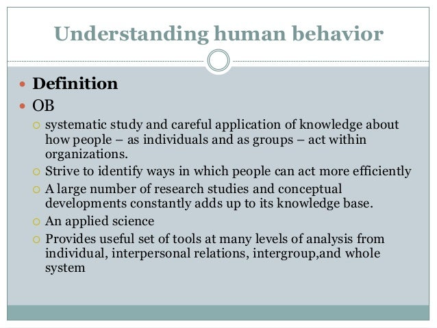 Importance of the study of Organizational Behavior Why has ...