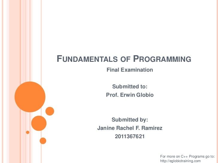 FUNDAMENTALS OF PROGRAMMING           Final Examination             Submitted to:           Prof. Erwin Globio            ...