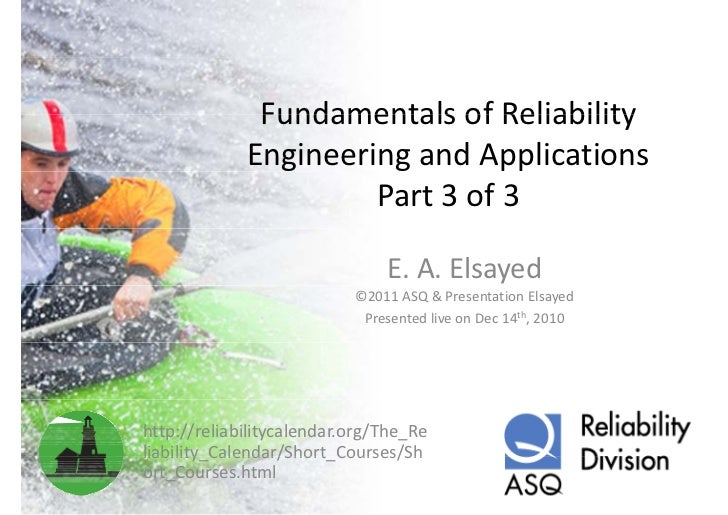 Fundamentals of reliability engineering and applications part3of3