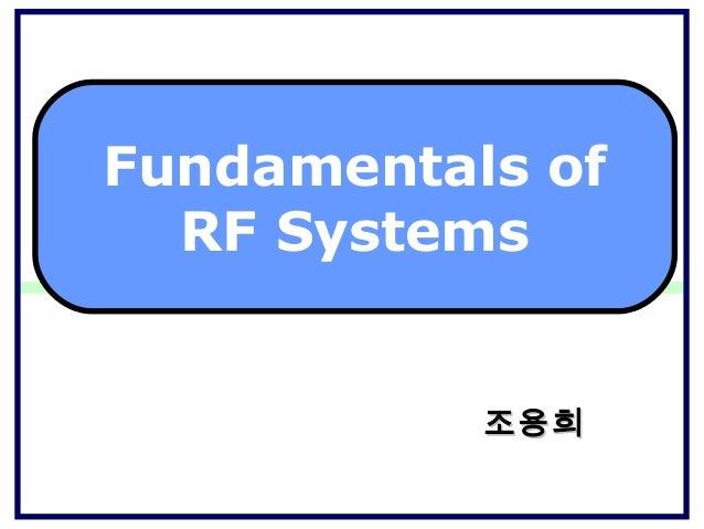 Fundamentals of RF Systems 조용희조용희
