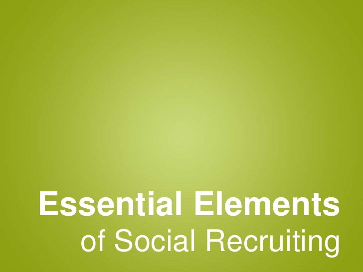Essential Elements<br />of Social Recruiting<br />