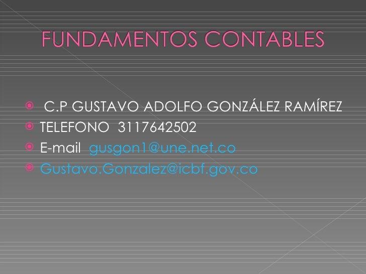     C.P GUSTAVO ADOLFO GONZÁLEZ RAMÍREZ    TELEFONO 3117642502    E-mail gusgon1@une.net.co    Gustavo.Gonzalez@icbf.g...