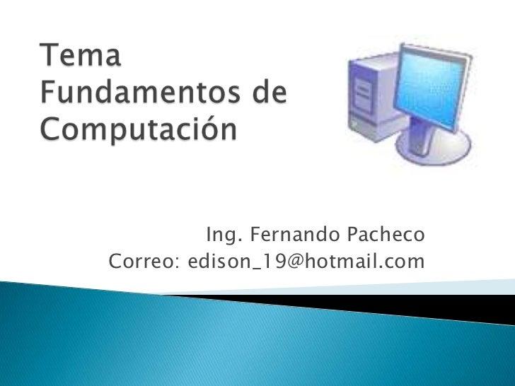 Ing. Fernando PachecoCorreo: edison_19@hotmail.com