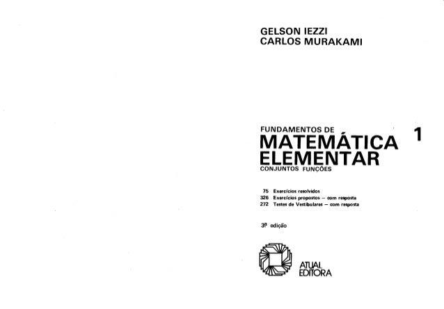 GELSON IEZZI CARLOS MURAKAMI  FUNDAMENTOS DE ,  ' 1  MATEMATECA ELEMENTAR  CONJUNTOS FUNCÓES  75 Exercícios rosolvidos 326...