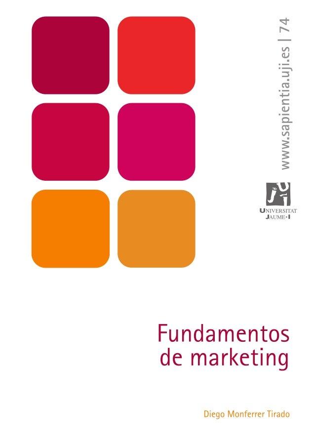Fundamentos de marketing Diego Monferrer Tirado  Departament de Ciències Jurídiques i Econòmiques Codis d'assignatura PU09...