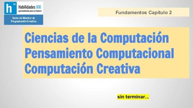Fundamentos Capítulo 2 Curso de Monitor de Programación Creativa  Ciencias de la Computación Pensamiento Computacional Com...