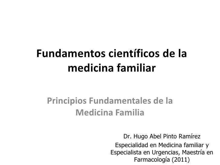 Fundamentos científicos de la     medicina familiar  Principios Fundamentales de la         Medicina Familia              ...