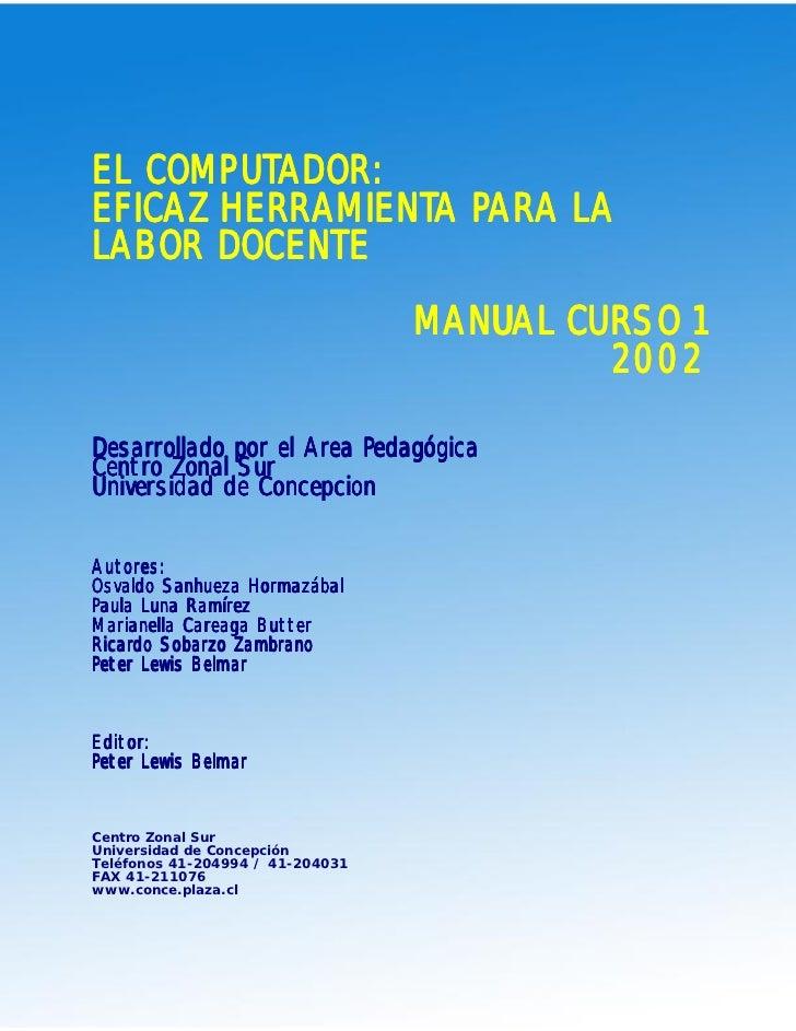 Capacitación básica en Informática Educacional   COMPUTADOR:EL COMPUTADOR:       HERRAMIENTA PARAEFICAZ HERRAMIENTA PARA L...