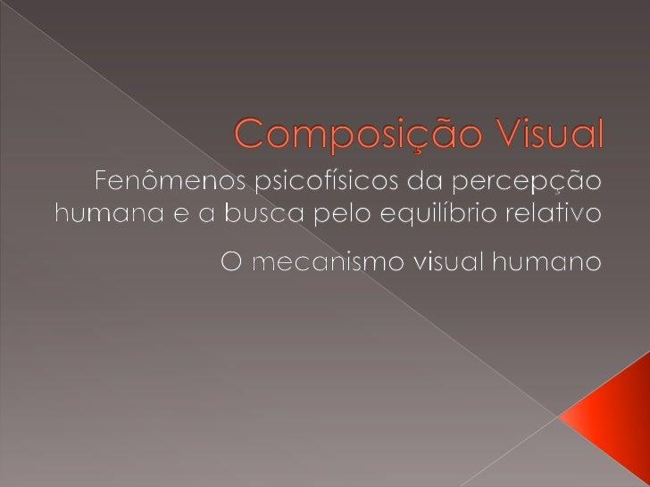  Não é ordenada da mesma forma que  na linguagem verbal e escrita; Relacionamento interativo dos  elementos; LUZ e a na...