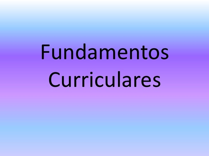 Fundamentos Curriculares<br />