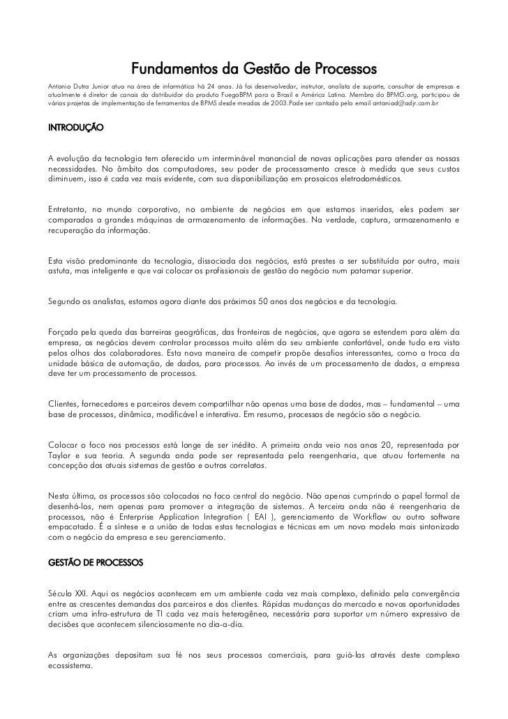 Fundamentos da Gestão de ProcessosAntonio Dutra Junior atua na área de informática há 24 anos. Já foi desenvolvedor, instr...