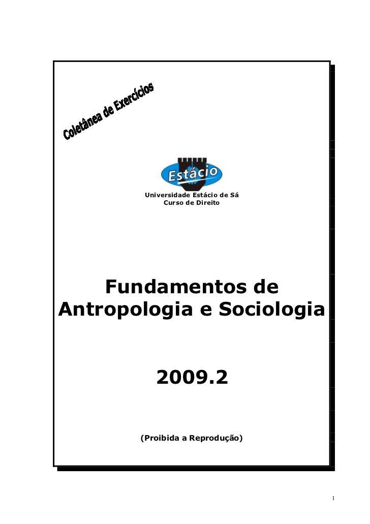 Universidade Estácio de Sá              Curso de Direito         Fundamentos de Antropologia e Sociologia             2009...