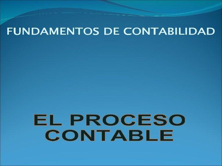 FUNDAMENTOS DE CONTABILIDAD EL PROCESO CONTABLE