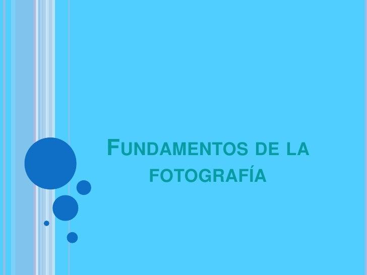 Fundamentos de la fotografía<br />