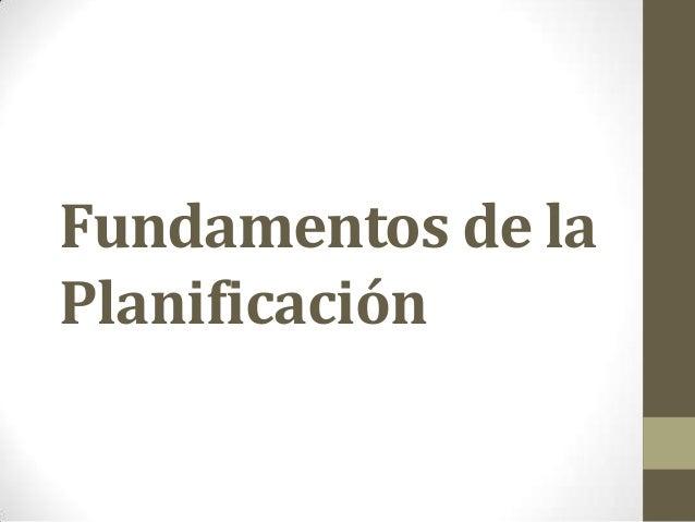 Fundamentos de laPlanificación