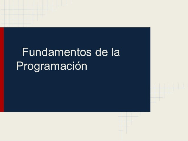 Fundamentos de laProgramación