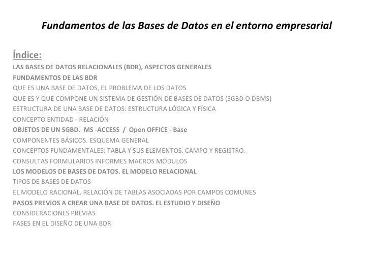 Fundamentos de las Bases de Datos en el entorno empresarial Índice: LAS BASES DE DATOS RELACIONALES (BDR), ASPECTOS GENERA...