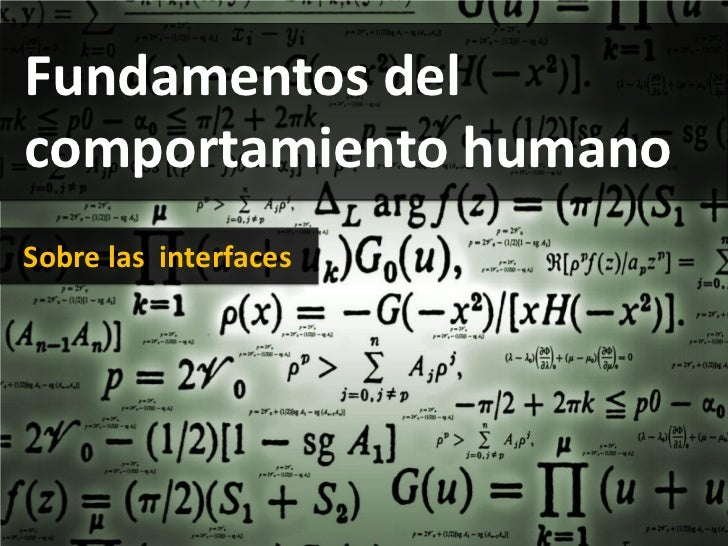 Fundamentos delcomportamiento humanoSobre las interfaces