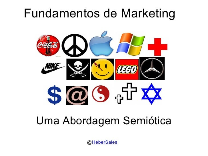 Fundamentos de Marketing      Uma Abordagem Semiótica           @HeberSales