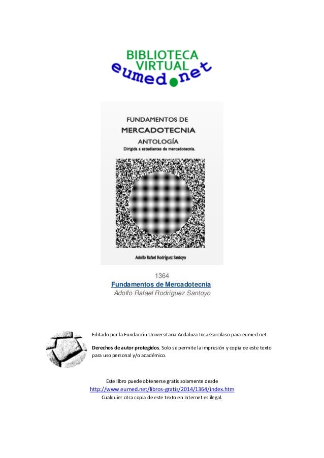 1364 Fundamentos de Mercadotecnia Adolfo Rafael Rodríguez Santoyo Editado por la Fundación Universitaria Andaluza Inca Gar...