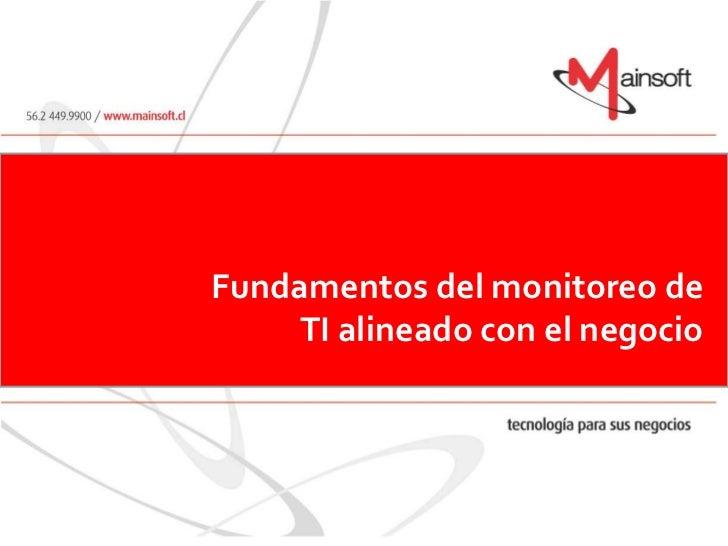 Fundamentos del monitoreo de     TI alineado con el negocio
