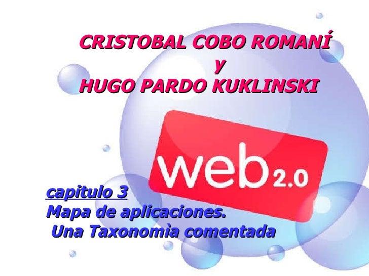 capitulo 3 Mapa de aplicaciones.  Una Taxonomìa comentada CRISTOBAL COBO ROMANÍ    y  HUGO PARDO KUKLINSKI