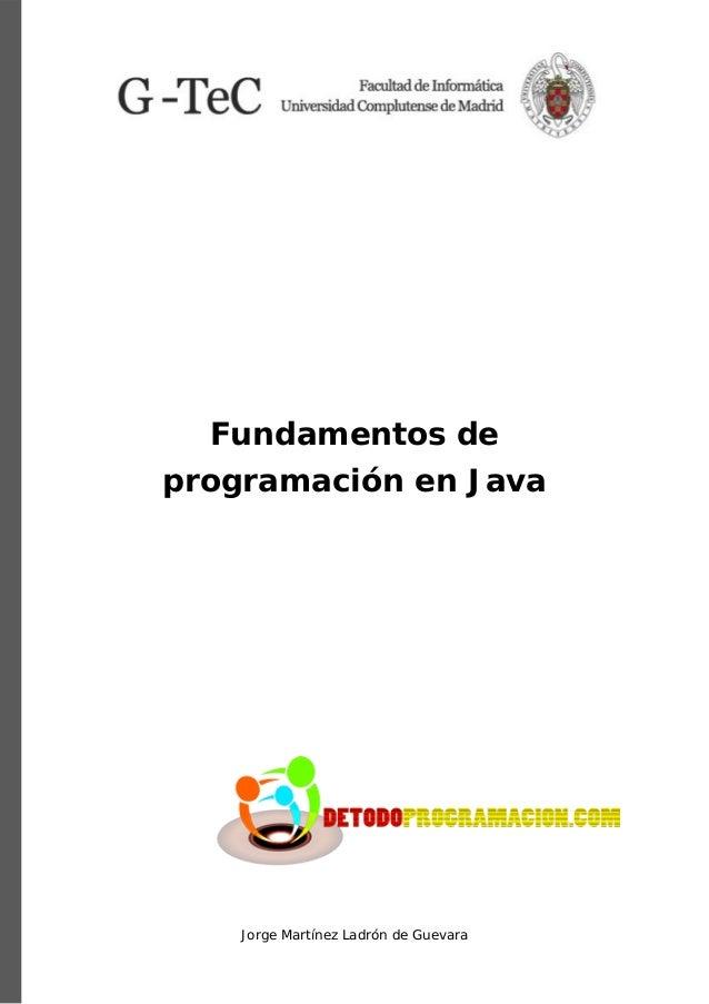 Fundamentos de programación en Java  Jorge Martínez Ladrón de Guevara