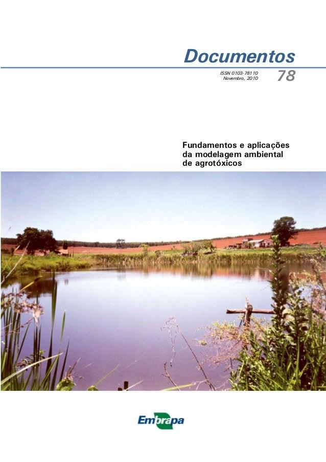 Documentos ISSN 0103-78110 Novembro, 2010  78  Fundamentos e aplicações da modelagem ambiental de agrotóxicos