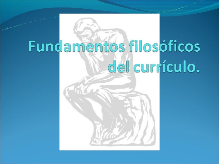 Fundamentos filosóficos del currículo