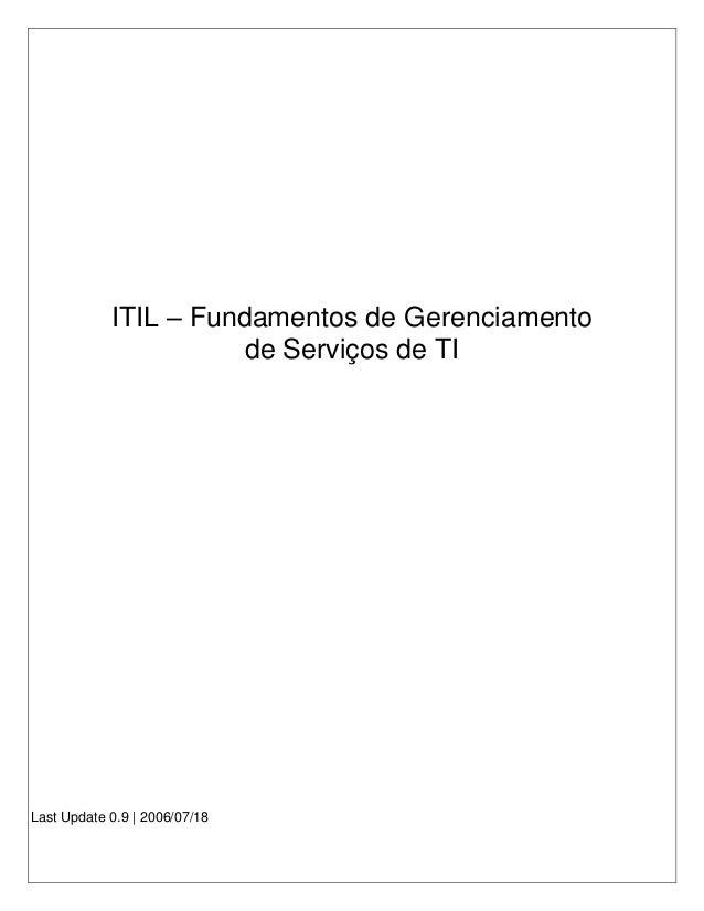 ITIL – Fundamentos de Gerenciamento de Serviços de TI Last Update 0.9 | 2006/07/18