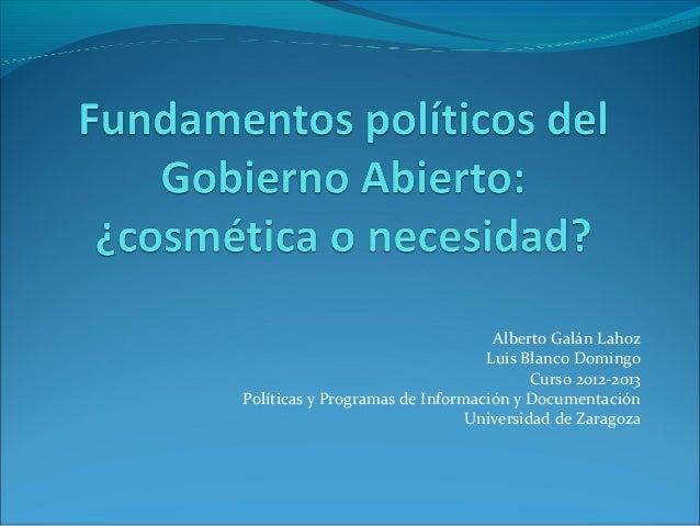 Alberto Galán LahozLuis Blanco DomingoCurso 2012-2013Políticas y Programas de Información y DocumentaciónUniversidad de Za...