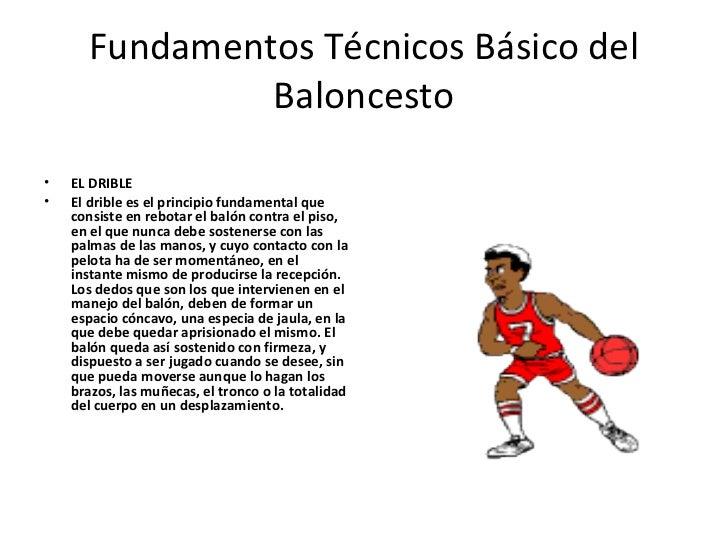 Fundamentos Técnicos Básico del               Baloncesto•   EL DRIBLE•   El drible es el principio fundamental que    cons...