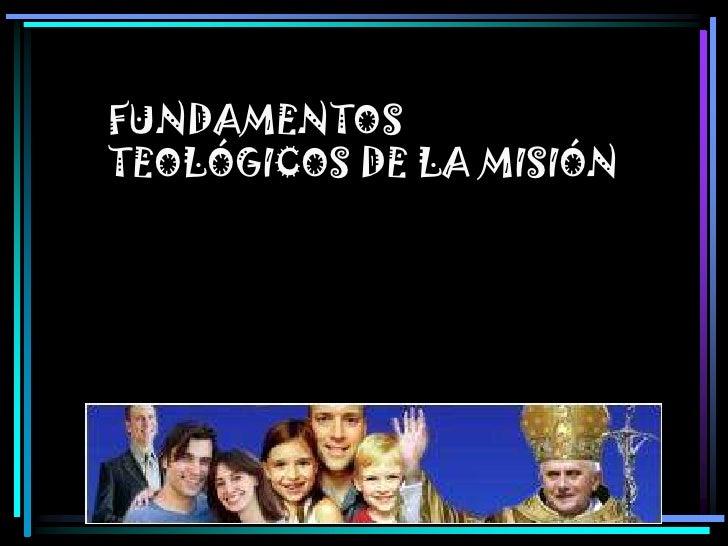 Fundamentos teológicos de la msion
